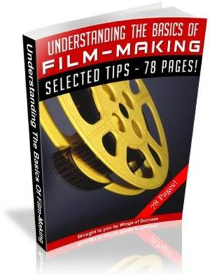 Product picture Understanding The Basics of Film Making Free PLR ebook