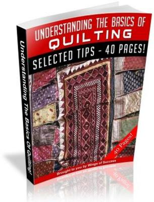 Product picture Understanding The Basics Of Quilting Free PLR Ebook download